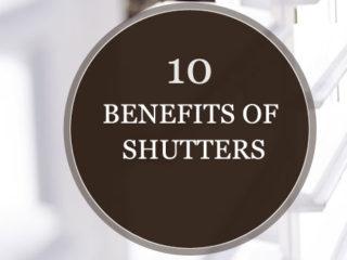 10 Brilliant Benefits of Window Shutters