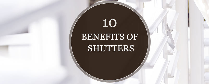 benefits of window shutters